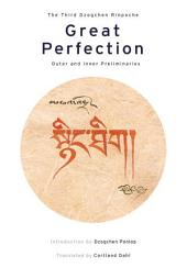 Great Perfection: Outer and Inner Preliminaries