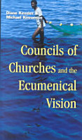 Councils of Churches and the Ecumenical Vision PDF