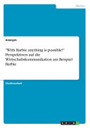 With Barbie anything is possible   Perspektiven auf die Wirtschaftskommunikation am Beispiel Barbie PDF
