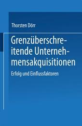 Grenzüberschreitende Unternehmensakquisitionen: Erfolg und Einflussfaktoren