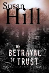 The Betrayal of Trust: A Simon Serailler Mystery