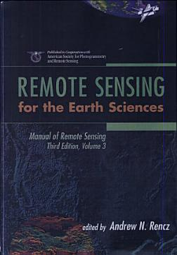 Manual of Remote Sensing  Remote Sensing for the Earth Sciences PDF
