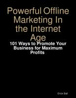 Powerful Offline Marketing In the Internet Age   101 Ways to Promote Your Business for Maximum Profits PDF