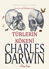 Darwin ve Türlerin Kökeni: [Bir Biyografik & Darwin ve Evrim Kuramı Çalışması]