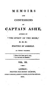 Memoirs and confessions of captain Ashe: Volume 3