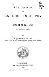 The Growth of English Industry and Commerce: Volume 2