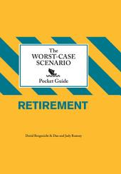 The Worst-Case Scenario Pocket Guide: Retirement