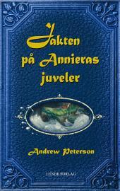 Jakten på Annieras juveler: Vingefjærsagaen 1