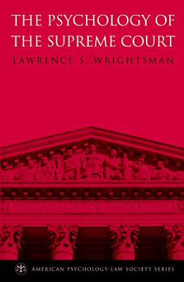 The Psychology of the Supreme Court