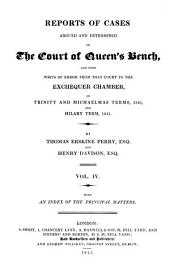Reports of Cases Argued and Determined in the Court of Queen's Bench: And Upon Writs of Error from that Court to the Exchequer Chamber, in Michaelmas and Hilary Terms, in the Second Year of Victoria [1838-Hilary Term, 1841].
