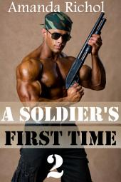 A Soldier's First Time 2 (First Time Gay Virgin Soldier Erotic Romance)