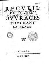 Recueil de divers ouvrages touchant la grâce: Abrégé de la doctrine de S. Augustin