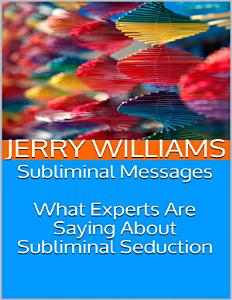 Subliminal Messages  What Experts Are Saying About Subliminal Seduction Book
