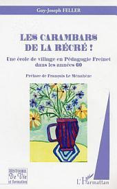 Les carambars de la récré !: Une école de village en Pédagogie Freinet dans les années 60