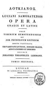 Luciani Samosatensis Opera, graece et latine: Volume 2