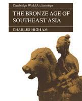 The Bronze Age of Southeast Asia PDF
