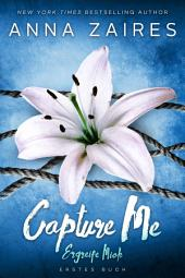 Capture Me — Ergreife Mich (Ergreife Mich: Buch 1)