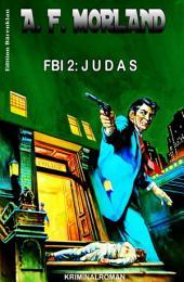 FBI 2: Judas: Kriminalroman