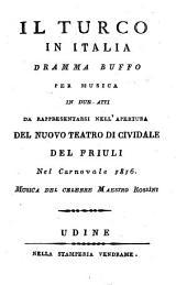 Il Turco in Italia. Dramma buffo per musica in due atti ... Musica di Gioachimo Rossini