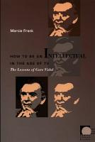 How to Be an Intellectual in the Age of TV PDF