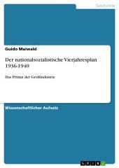 Der nationalsozialistische Vierjahresplan 1936-1940: Das Primat der Großindustrie
