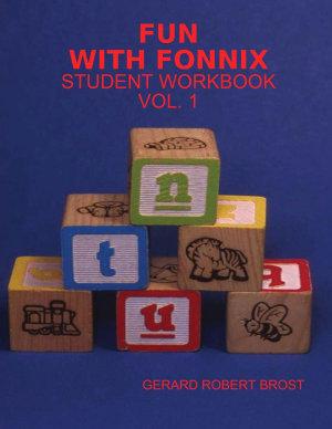 Fun with Fonnix Student Workbook Vol  1