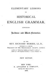 Elementary Lessons in Historical English Grammar: Containing Accidence and Word-formation