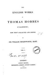 The English Works of Thomas Hobbes of Malmesbury: Volume 1