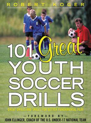 101 Great Youth Soccer Drills : Skills and Drills for Better Fundamental Play