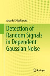 Detection of Random Signals in Dependent Gaussian Noise