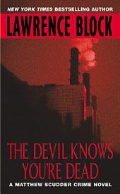 The Devil Knows You're Dead: A MATTHEW SCUDDER CRIME NOVEL
