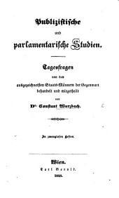Publizistische und parlamentarische Studien. Tagesfragen von der ausgezeichnetsten Staats-Männern der Gegenwart behandelt und mitgetheilt von Dr. C. W.