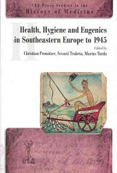Health, Hygiene, and Eugenics in Southeastern Europe to 1945