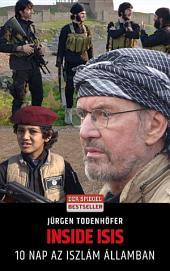 Inside ISIS: 10 nap az Iszlám Államban