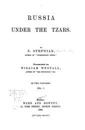 Russia Under the Tzars: Volume 1