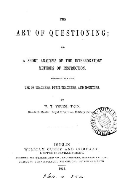 The art of questioning; or, A short analysis of the interrogatory methods of instruction