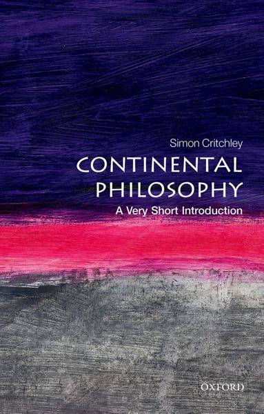 Continental Philosophy  A Very Short Introduction PDF