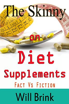The Skinny on Diet Supplments Facts Vs Fiction PDF