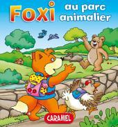 Foxi au parc animalier: Des aventures pour enfants 8-10 ans