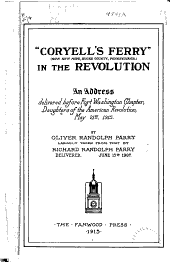 """Coryell's Ferry"" (now New Hope, Bucks County, Pennsylvania) in the Revolution: An Address Delivered Before Fort Washington Chapter, Daughters of the American Revolution. May 21st, 1915"