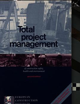 Total Project Management of Construction Safety  Health  and Environment PDF