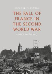 The Fall of France in the Second World War PDF