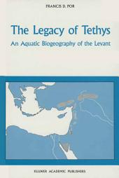 The Legacy of Tethys: An Aquatic Biogeography of the Levant