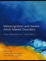 Metacognition and Severe Adult Mental Disorders PDF