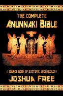 The Complete Anunnaki Bible PDF