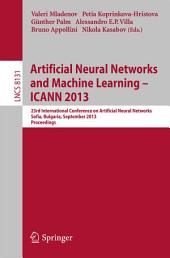 Artificial Neural Networks and Machine Learning -- ICANN 2013: 23rd International Conference on Artificial Neural Networks, Sofia, Bulgaria, September 10-13, 2013, Proceedings