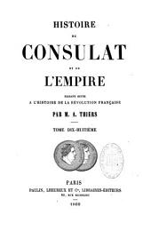 Histoire Du Consulat Et de L'Empire: Faisant Suite A L'Histoire de La R?volution Fran?aise Par, Volume9
