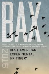 BAX 2016 : Best American Experimental Writing