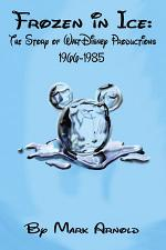 Frozen in Ice: The Story of Walt Disney Productions, 1966-1985