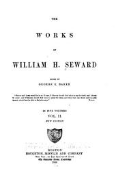 The Works of William H. Seward: Volume 2